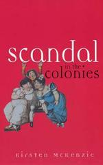 Scandal In The Colonies: Sydney And Cape Town, 1820 - 1850