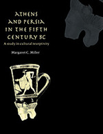 (Reprint) Athens and Persia in the fifth century BC: a study in cultural receptivity