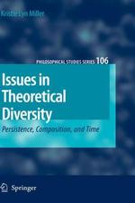 Issues in Theoretical Diversity: Persistence, Composition, and Time