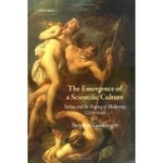 The Emergence of a Scientific Culture: Science and the Shaping of Modernity, 1210-1685