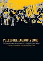 Political Economy Now: The Struggle for Alternative Economics at the University of Sydney