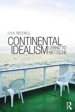 Continental Idealism: Leibniz to Nietzsche