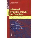Advanced Symbolic Analysis for Compilers: New Techniques and Algorithms for Symbolic Program Analysis and Optimization