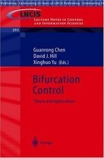 Bifurcation Control: Theory and Applications - LNCIS Volume 293