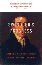 A Swindler's Progress: Nobles and Convicts in the Age of Liberty