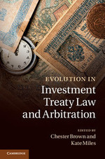 Evolution in Investment Treaty Law and Arbitration