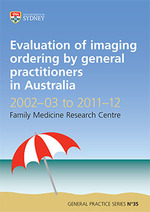 Evaluation of imaging ordering by general practitioners in Australia 2002-03 to 2011-12