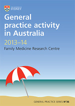 General practice activity in Australia 2013-14 Family Medicine Research Centre