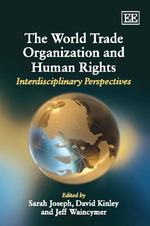 The World Trade Organization and Human Rights: Interdisciplinary Perspectives