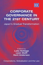 Corporate Governance in the 21st Century: Japans Gradual Transformation