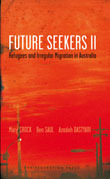 Future Seekers II: Refugees and Irregular Migration in Australia