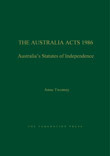 The Australia Acts 1986: Australias Statutes of Independence
