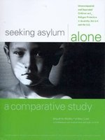 Seeking Asylum Alone: A Comparative Study. A Comparative Study of Laws, Policy and Practice in Australia, the UK and the US
