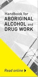 Handbook for Aboriginal Alcohol and Drug Work