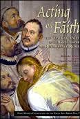 Acting On Faith: The Confraternity of the Gonfalone in Renaissance Rome