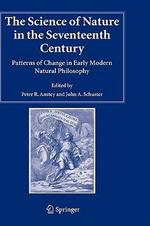The Science of Nature in the Seventeenth Century: Patterns of Changes in Early Modern Natural Philosophy