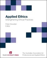 Applied Ethics: Strengthening Ethical Practices