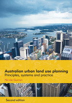 Australian urban land use planning - Principles, systems and practice