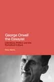George Orwell the Essayist: Literature, Politics and the Periodical Culture