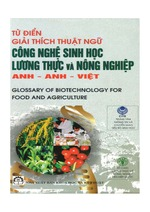 FAO Glossary of biotechnology for food and agriculture (Vietnamese edition) / Tu dien giai thich thuat ngu cong nghe sing hoc luong thuc va nong nghiep: anh-anh-viet