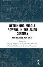 Rethinking Middle Powers in the Asian Century: New Theories, New Cases