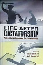 Life after Dictatorship: Authoritarian Successor Parties Worldwide