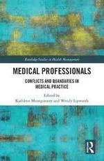 Medical Professionals: Conflicts and Quandaries in Medical Practice