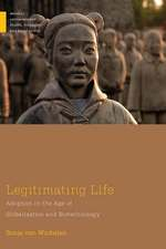 Legitimating Life: Adoption in the Age of Biotechnology and Globalization