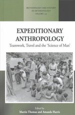 Expeditionary Anthropology: Teamwork, Travel and the 'Science of Man'