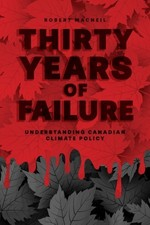 Thirty Years of Failure: Understanding Canadian Climate Policy