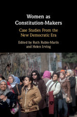 Women as Constitution-Makers: Case Studies from the New Democratic Era