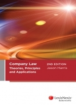 Company Law: Theories, Principles and Applications, Second Edition