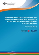 Monitoring pulmonary rehabilitation and long-term oxygen therapy for people with chronic obstructive pulmonary disease (COPD) in Australia: A discussion paper