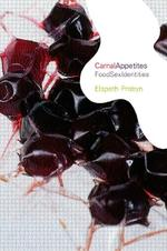 Carnal appetites; foodsexidentities