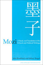 Mozi: A Study and Translation of the Ethical and Political Writings