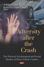 Adversity after the Crash: The Physical, Psychological and Social Burden of Motor Vehicle Crashes