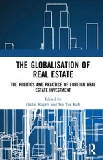 The Globalisation of Local Real Estate: The Politics and Practice of Foreign Real Estate Investment