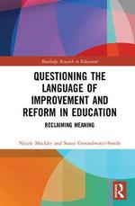 Questioning the language of improvement and reform in education: Reclaiming meaning