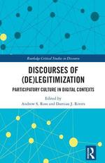 Discourses of (de)legitimization: Participatory culture in digital contexts