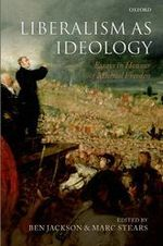 Liberalism as Ideology: Essays in Honour of Michael Freeden