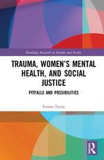 Trauma, women's mental health, and social justice:
