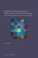 Dynamics of Teaching and Learning Modern Hebrew as an Additional Language: Using Hebrew as a means of instruction and acquisition
