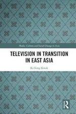 Television in Transition in East Asia