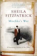 Mischka's War: A European Odyssey of the 1940s