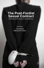 The Post-Fordist Sexual Contract: Working and Living in Contingency