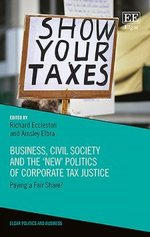 Business, Civil Society and the 'New' Politics of Tax Justice: Paying a Fair Share?