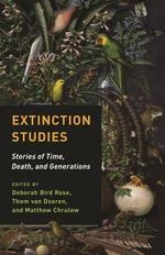 Extinction Studies: Stories of Time, Death and Generations