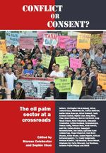 Conflict or Consent? The oil palm sector at a crossroads