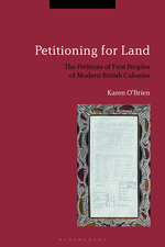Petitioning for Land: The Petitions of First Peoples of Modern British Colonies