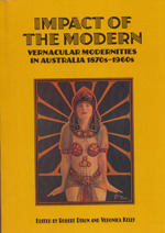 Impact of the modern: vernacular modernities in Australia 1870s to 1960s